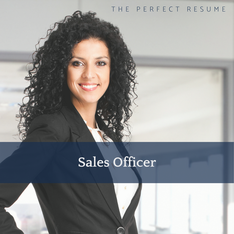 The Perfect Sales Officer Resume Writing Tips