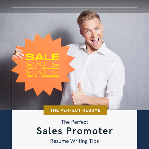The Perfect Sales Promoter Resume Writing Tips