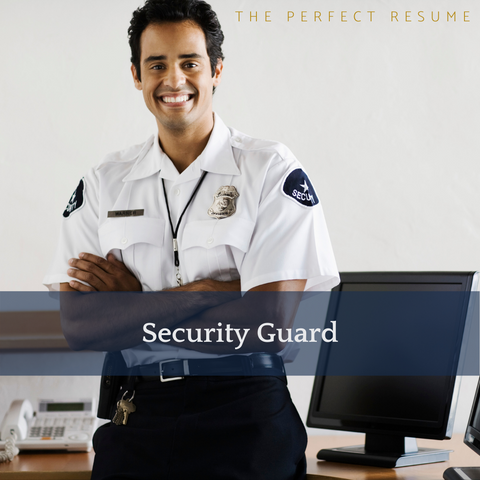 The Perfect Security Guard Resume Writing Tips