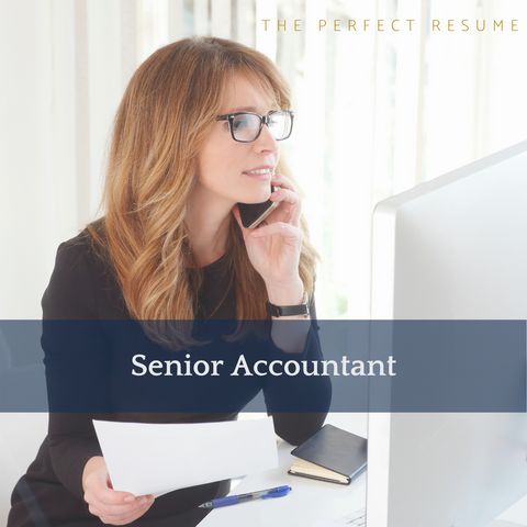 The Perfect Senior Accountant Resume Writing Tips