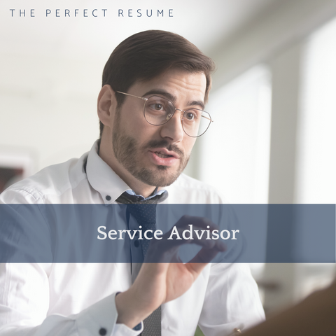 The Perfect Service Advisor Resume Writing Tips