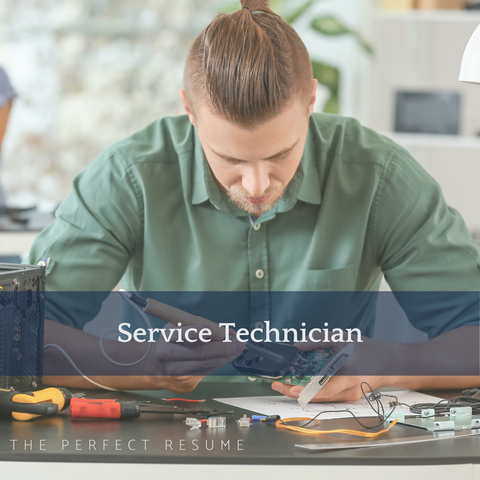 The Perfect Service Technician Resume Writing Tips