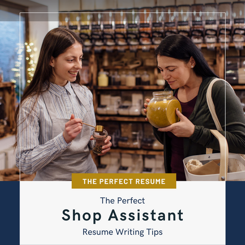 The Perfect Shop Assistant Resume Writing Tips