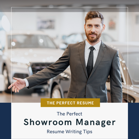 The Perfect Showroom Manager Resume Writing Tips