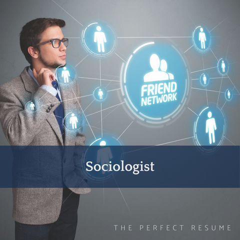 The Perfect Sociologist Resume Writing Tips