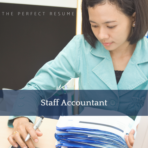 The Perfect Staff Accountant Resume Writing Tips