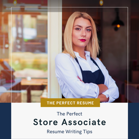 The Perfect Store Associate Resume Writing Tips