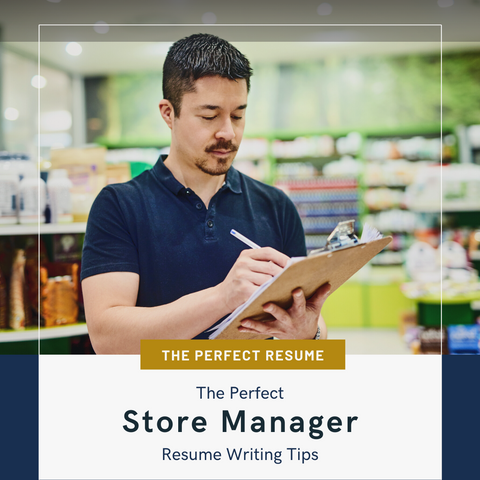 The Perfect Store Manager Resume Writing Tips