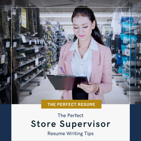 The Perfect Store Supervisor Resume Writing Tips