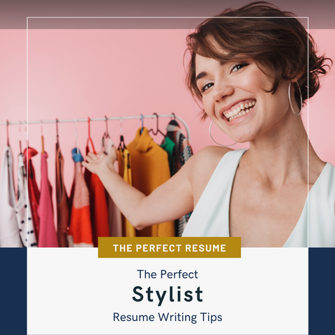 The Perfect Stylist Resume Writing Tips