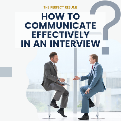 How to Communicate Effectively in an Interview