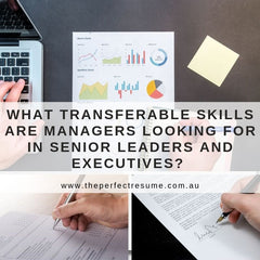 What transferable skills are managers looking for in senior leadership or executive-level resumes?