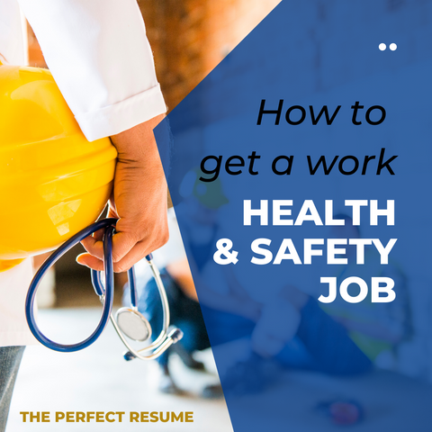 HOW TO GET A WORK, HEALTH & SAFETY JOB