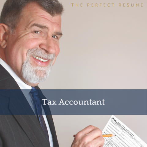 The Perfect Tax Accountant Resume Writing Tips
