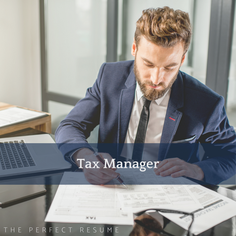 The Perfect Tax Manager Resume Writing Tips
