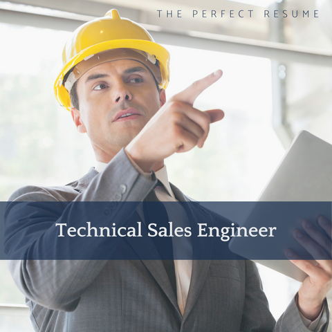 The Perfect Technical Sales Engineer Resume Writing Tips