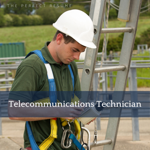 The Perfect Telecommunications Technician Resume Writing Tips