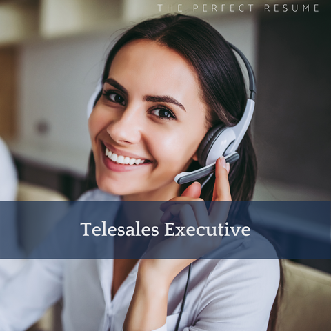 The Perfect Telesales Executive Resume Writing Tips