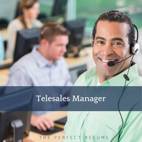 The Perfect Telesales Manager Resume Writing Tips