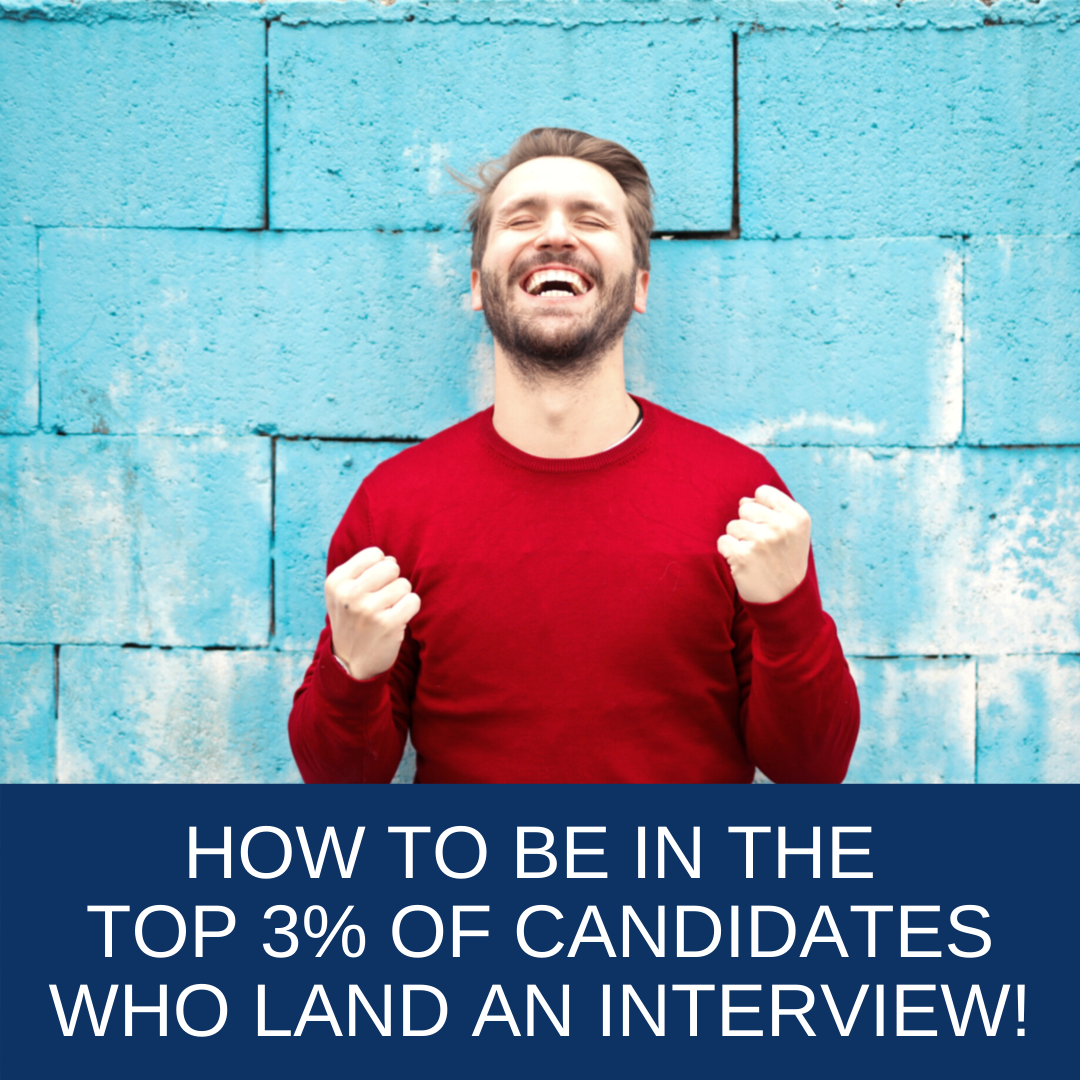 How to be in the Top 3% of candidates who land an interview