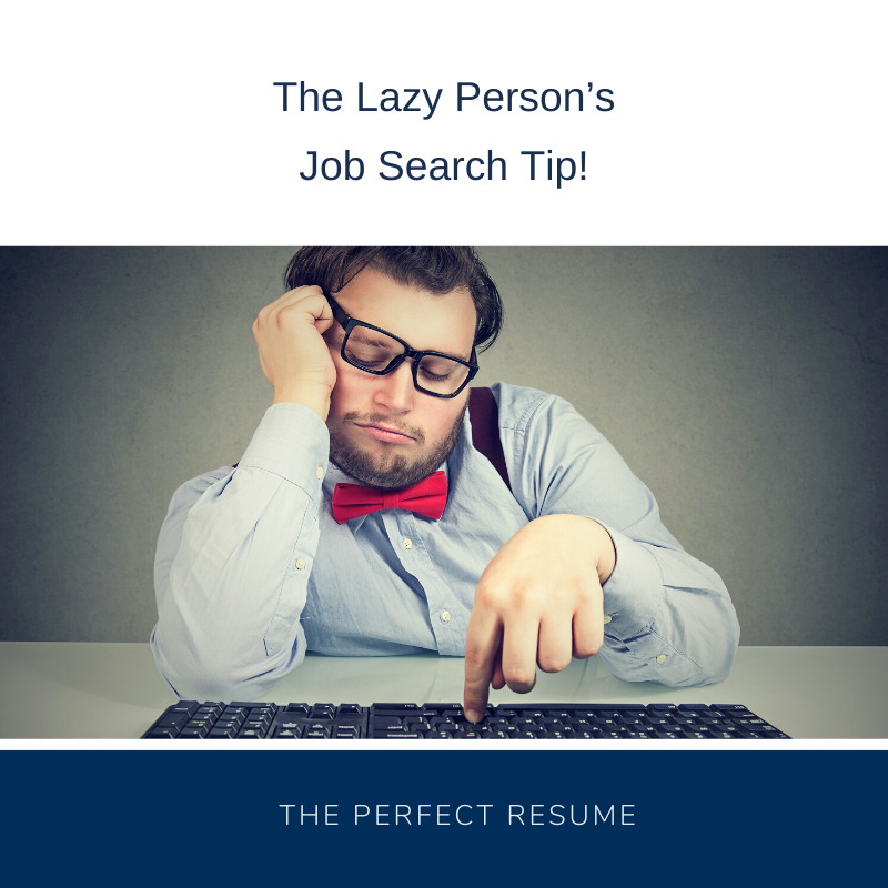 The lazy person's resume writing services job search tip!