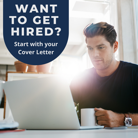 Want To Get Hired? Start With Your Cover Letter