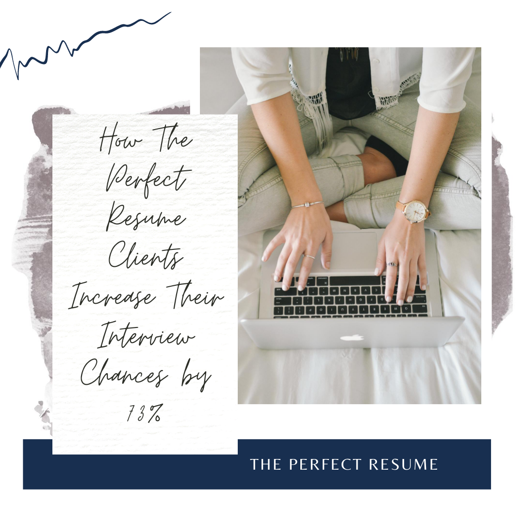 How The Perfect Resume Clients Increase Their Interview Chances by 73%