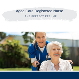 Aged Care Registered Nurse Resume Writing Services
