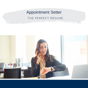 Appointment Setter Resume Writing Services
