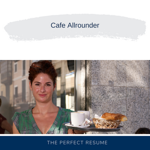 Cafe Allrounder Resume Writing Services