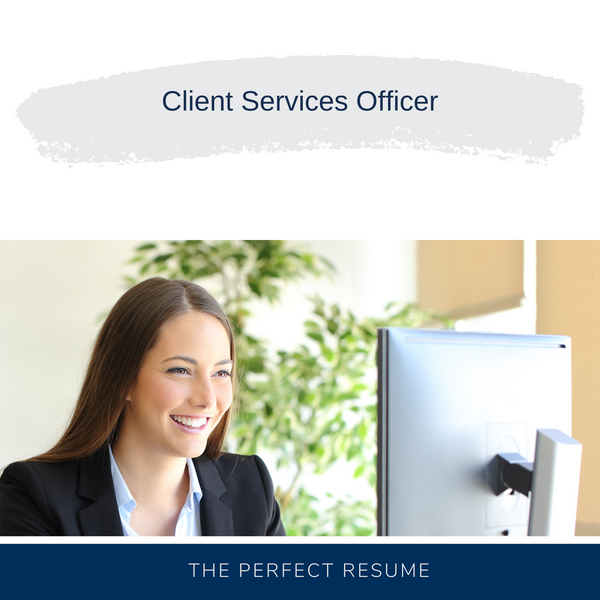 Client Services Officer Resume Writing Services