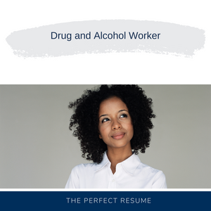 Drug and Alcohol Worker Resume Writing Services