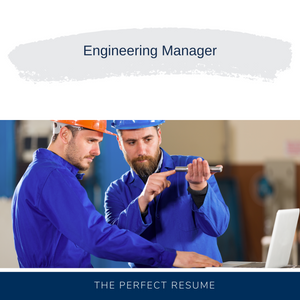 Engineering Manager Resume Writing Services
