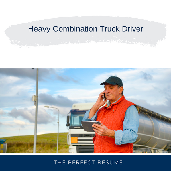 Heavy Combination Truck Driver Resume Writing Services