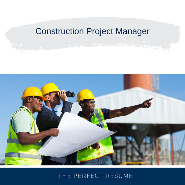 Construction Project Manager Resume Writing Services