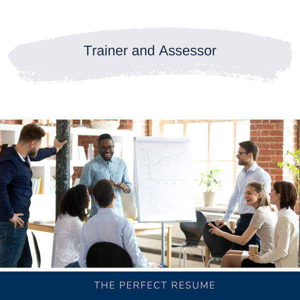 Trainer and Assessor Resume Writing Services