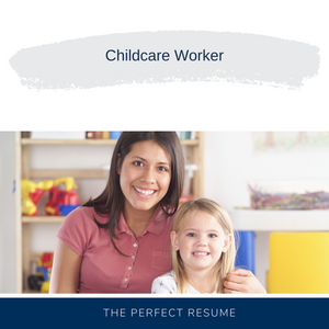 Childcare Worker Resume Writing Services