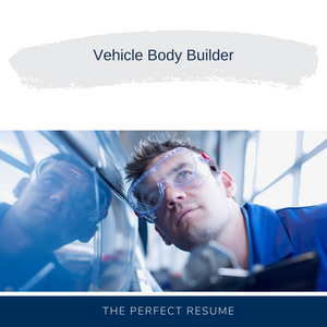 Vehicle Body Builder Resume Writing Services