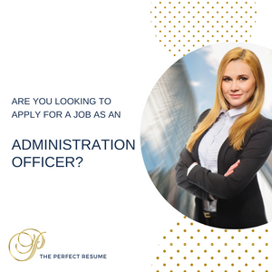 Administration Officer Resume Writing Services