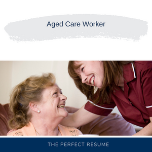 Aged Care Worker Resume Writing Services