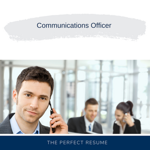 Communications Officer Resume Writing Services