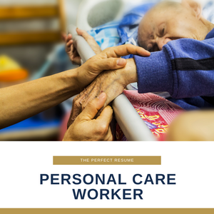 Personal Care Worker Resume Writing Services