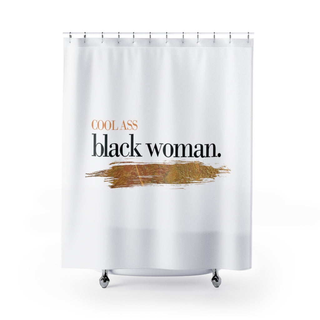 Cool Ass BlackWoman | Shower Curtains