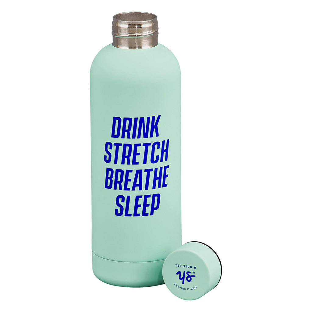 Drink Stretch Breathe Sleep Water Bottle