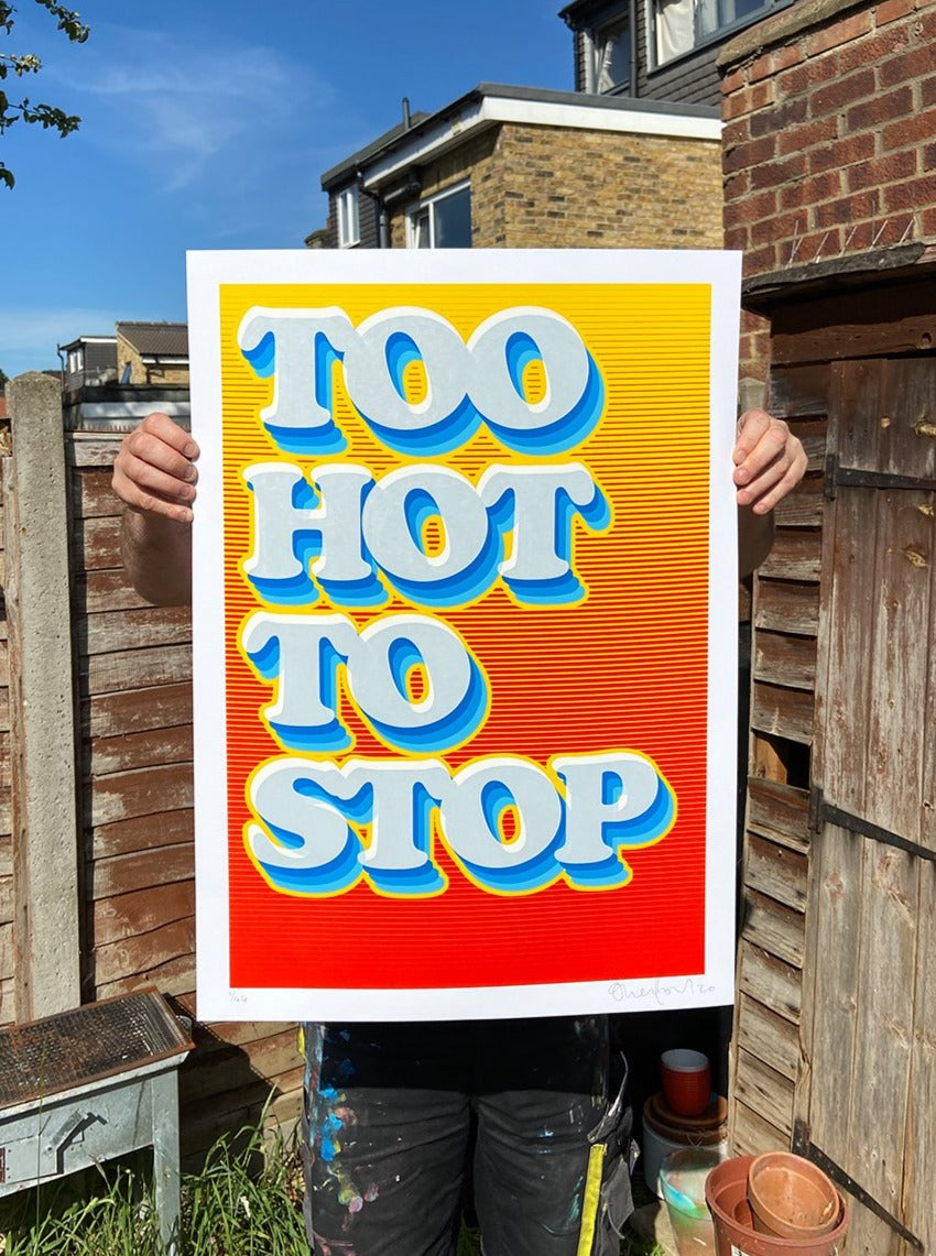 Too Hot To Stop // £150