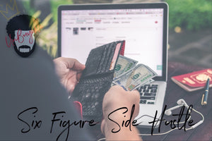 6 FIGURE SIDE HUSTLE
