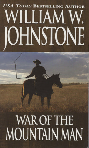 War Of The Mountain Man by William W. Johnstone Paperback