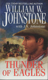 Thunder of Eagles by William W. Johnstone with J. A. Johnstone