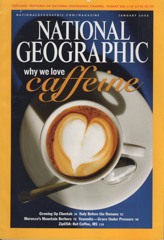 National Geographic Magazine Why We Love Caffeine January 2005