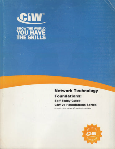 Network Technology Foundations Self Study Guide CIW v5 Foundations Series